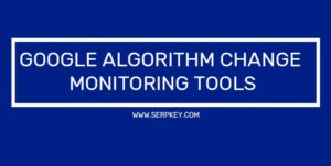 Algorithm Change Monitoring Tools